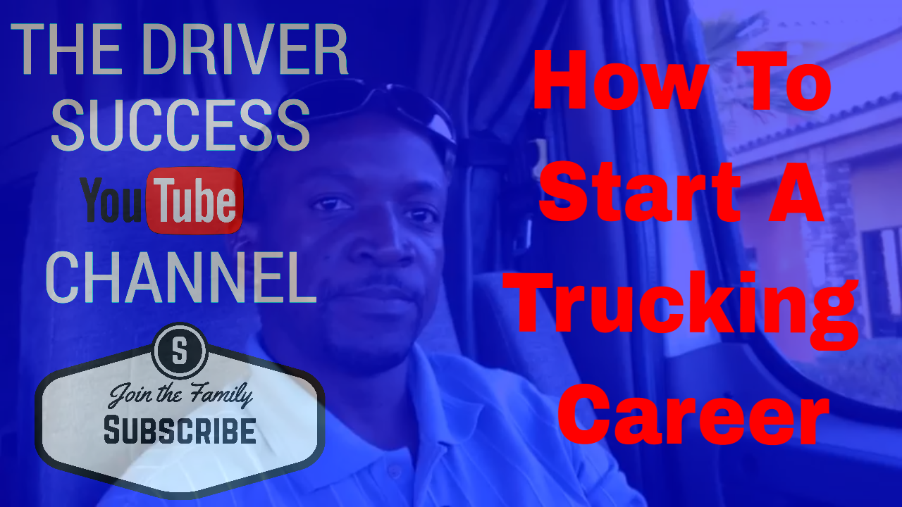 How To Start A Trucking Career